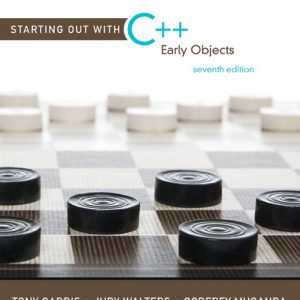 Solution Manual (Complete Download) for Starting Out with C++: Early Objects, 7th Edition, Tony Gaddis, Judy Walters, Godfrey Muganda, ISBN-10: 0136077749, ISBN-13: 9780136077749, Instantly Downloadable Solution Manual, Complete (ALL CHAPTERS) Solution Manual