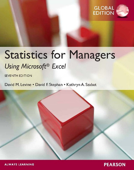 Solution Manual (Complete Download) for Statistics for Managers using MS Excel, Global Edition, 7/E, David F Stephan, Kathryn A. Szabat, David M. Levine, ISBN-10: 027378711X, ISBN-13: 9780273787112, Instantly Downloadable Solution Manual, Complete (ALL CHAPTERS) Solution Manual