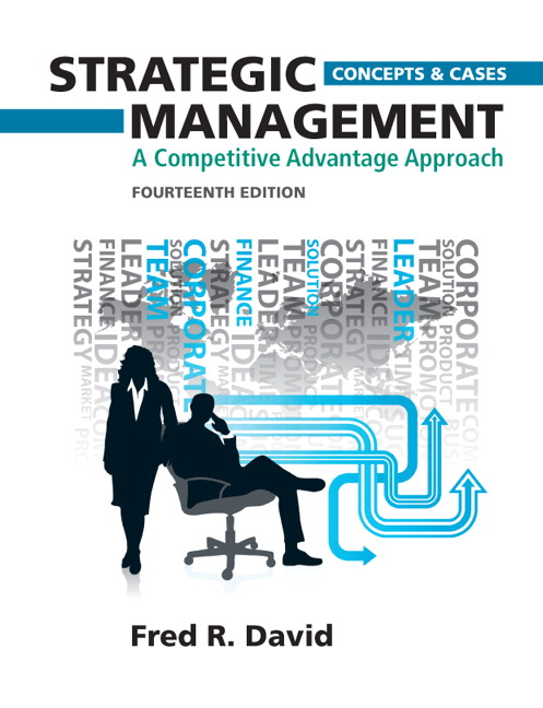 Solution Manual (Complete Download) for Strategic Management: A Competitive Advantage Approach, Concepts and Cases, 14/E, Fred R. David, ISBN-10: 0132664232, ISBN-13: 9780132664233, Instantly Downloadable Solution Manual, Complete (ALL CHAPTERS) Solution Manual
