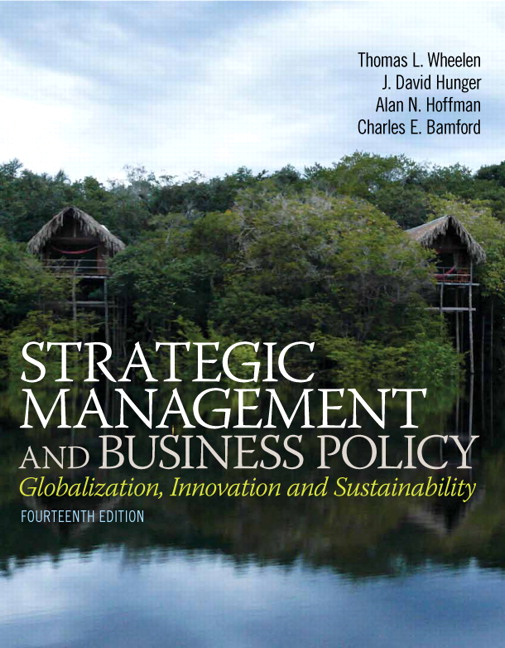 Solution Manual (Complete Download) for Strategic Management and Business Policy: Globalization, Innovation and Sustainability, 14/E, Thomas L. Wheelen, J. David Hunger, Alan N. Hoffman, Charles E. Bamford, ISBN-10: 0133254186, ISBN-13: 9780133254181, Instantly Downloadable Solution Manual, Complete (ALL CHAPTERS) Solution Manual