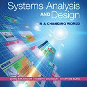 Solution Manual (Complete Download) for Systems Analysis and Design in a Changing World, 7th Edition, John W. Satzinger, Robert B. Jackson, Stephen D. Burd, ISBN-10: 1305117204, ISBN-13: 9781305117204, Instantly Downloadable Solution Manual, Complete (ALL CHAPTERS) Solution Manual