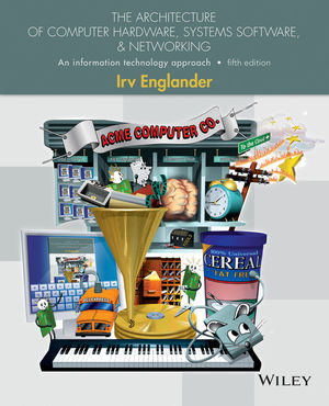 Solution Manual (Complete Download) for The Architecture of Computer Hardware and System Software: An Information Technology Approach, 5th Edition, Irv Englander, ISBN: 1118322630, ISBN : 9781118803127, ISBN : 9781118322635, Instantly Downloadable Solution Manual, Complete (ALL CHAPTERS) Solution Manual