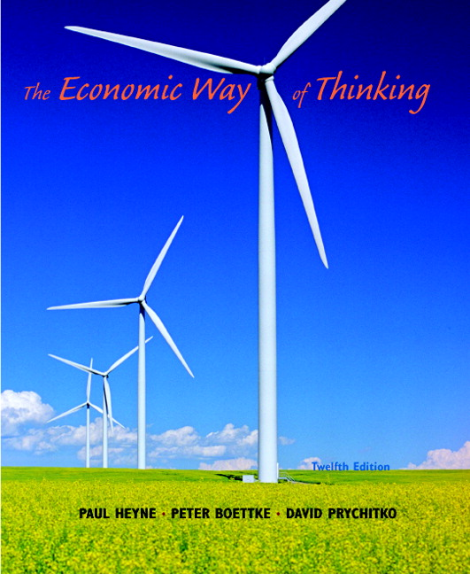Solution Manual (Complete Download) for The Economic Way of Thinking, 12/E, Paul Heyne, Peter J. Boettke, David L. Prychitko, ISBN-10: 0136039855, ISBN-13: 9780136039853, Instantly Downloadable Solution Manual, Complete (ALL CHAPTERS) Solution Manual