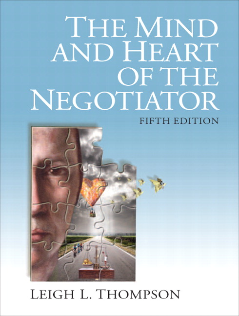 Solution Manual (Complete Download) for The Mind and Heart of the Negotiator, 5/E, Leigh Thompson, ISBN-10: 0132543869, ISBN-13: 9780132543866, Instantly Downloadable Solution Manual, Complete (ALL CHAPTERS) Solution Manual