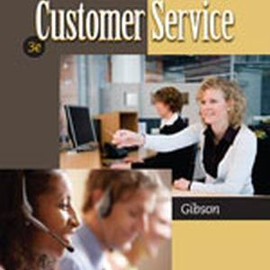 Solution Manual (Complete Download) for The World of Customer Service, 3rd Edition, Pattie Gibson, ISBN-10: 0840064241, ISBN-13: 9780840064240, Instantly Downloadable Solution Manual, Complete (ALL CHAPTERS) Solution Manual