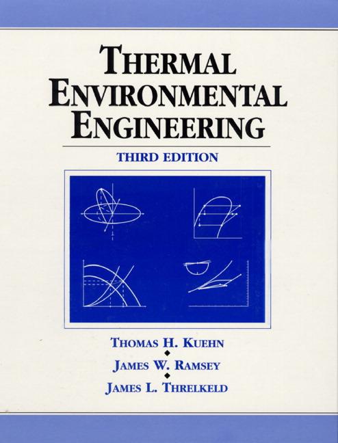 Solution Manual (Complete Download) for Thermal Environmental Engineering, 3/E, Thomas H. Kuehn, James W. Ramsey, James L. Threlkeld, ISBN-10: 0139172203, ISBN-13: 9780139172205, Instantly Downloadable Solution Manual, Complete (ALL CHAPTERS) Solution Manual