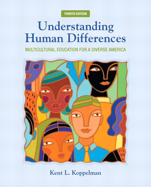 Solution Manual (Complete Download) for Understanding Human Differences: Multicultural Education for a Diverse America, 4/E, Kent L. Koppelman, ISBN-10: 0132824892, ISBN-13: 9780132824897, ISBN-10: 0137145039, ISBN-13: 9780137145034, Instantly Downloadable Solution Manual, Complete (ALL CHAPTERS) Solution Manual