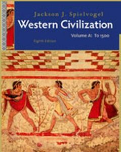 Solution Manual (Complete Download) for Western Civilization: Volume A: To 1500, 8th Edition, Jackson J. Spielvogel, ISBN-10: 1111342148, ISBN-13: 9781111342142, Instantly Downloadable Solution Manual, Complete (ALL CHAPTERS) Solution Manual