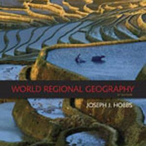 Solution Manual (Complete Download) for World Regional Geography, 6th Edition, Joseph J. Hobbs, ISBN-10: 0495389501, ISBN-13: 9780495389507, Instantly Downloadable Solution Manual, Complete (ALL CHAPTERS) Solution Manual