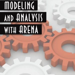 Solution Manual (Complete Download) for Simulation Modeling and Analysis with ARENA, By Tayfur Altiok, Benjamin Melamed, ISBN: 9780123705235, Instantly Downloadable Solution Manual, Complete (ALL CHAPTERS) Solution Manual