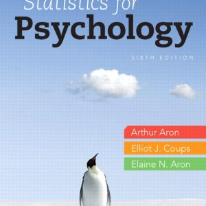 Solution Manual (Complete Download) for Statistics for Psychology, 6/E, Arthur Aron, Elaine N. Aron, Elliot Coups, ISBN-10: 0205924174, ISBN-13: 9780205924172, ISBN-10: 0205258158, ISBN-13: 9780205258154, ISBN-10: 0134427602, ISBN-13: 9780134427607, ISBN-10: 0134416910, ISBN-13: 9780134416915, Instantly Downloadable Solution Manual, Complete (ALL CHAPTERS) Solution Manual