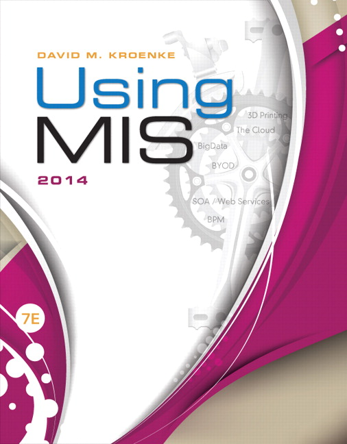 Solution Manual (Complete Download) for Using MIS, 7/E, David Kroenke, ISBN-10: 0133806898, ISBN-13: 9780133806892, ISBN-10: 0133548511, ISBN-13: 9780133548518, ISBN-10: 0133546438, ISBN-13: 9780133546439, Instantly Downloadable Solution Manual, Complete (ALL CHAPTERS) Solution Manual