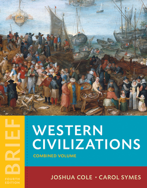 Solution Manual (Complete Download) for Western Civilizations, THEIR HISTORY & THEIR CULTURE, Brief, 4th Edition, Joshua Cole, Carol Symes, ISBN-10: 0393614875, ISBN-13: 9780393614879, Instantly Downloadable Solution Manual, Complete (ALL CHAPTERS) Solution Manual