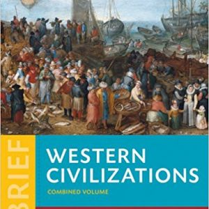 Solution Manual (Complete Download) for Western Civilizations: Their History & Their Culture, Brief, 4th Edition, Vol. 2, by Joshua Cole,? Carol Symes, ISBN-10: 039360098X, ISBN-13: 9780393600988, Instantly Downloadable Solution Manual, Complete (ALL CHAPTERS) Solution Manual