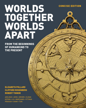 Solution Manual (Complete Download) for Worlds Together, Worlds Apart A HISTORY OF THE WORLD: FROM THE BEGINNINGS OF HUMANKIND TO THE PRESENT, Concise Edition, Elizabeth Pollard, Clifford Rosenberg, Robert Tignor, Alan Karras, ISBN 9780393918465, Instantly Downloadable Solution Manual, Complete (ALL CHAPTERS) Solution Manual