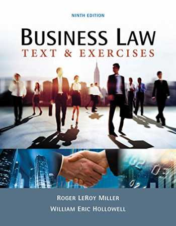 Solution manual for Business Law: Text & Exercises 9th Edition Roger LeRoy Miller, William E. Hollowell ISBN: 9781337624657