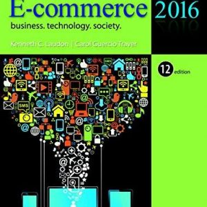 Solution manual for E-Commerce 2016 Business, Technology, Society 12th Edition Laudon, Traver ISBN 9780133938951