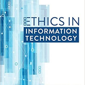 Solution manual for Ethics in Information Technology 6th Edition George Reynolds ISBN 9781337405874