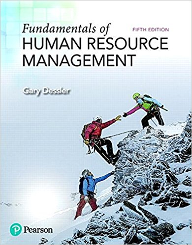 Solution manual for Fundamentals of Human Resource Management 5th Edition Gary Dessler ISBN: 9780134740218