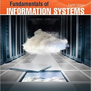 Solution manual for Fundamentals of Information Systems 8th Edition Ralph M. Stair, George Reynolds ISBN: 9781305082168