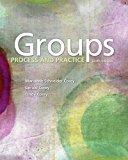 Solution manual for Groups: Process and Practice 10th Edition Marianne Schneider Corey, Gerald Corey, Cindy Corey ISBN: 9781305865709