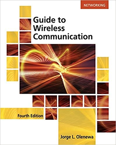 Solution manual for Guide to Wireless Communications 4th Edition Jorge L. Olenewa ISBN: 9781305958531