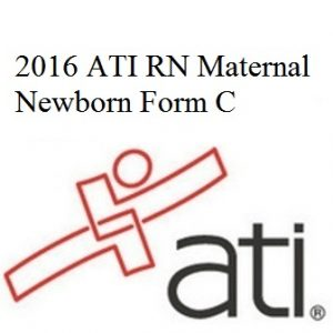 ATI Official EXAM BANK For ATI RN PROCTORED MATERNAL NEWBORN FORM C 2016