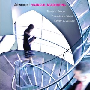 Solution Manual (Complete Download) for Advanced Financial Accounting, 7/E, Thomas H. Beechy, V. Umashanker Trivedi, Kenneth E. MacAulay, ISBN-10: 0132928930, ISBN-13: 9780132928939, Instantly Downloadable Solution Manual, Complete (ALL CHAPTERS) Solution Manual