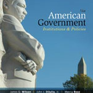 Solution Manual (Complete Download) for American Government: Institutions and Policies, 14th Edition, James Q. Wilson, John J. DiIulio, Jr., Meena Bose, ISBN-10: 1285195094, ISBN-13: 9781285195094, Instantly Downloadable Solution Manual, Complete (ALL CHAPTERS) Solution Manual