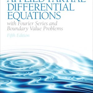 Solution Manual (Complete Download) for Applied Partial Differential Equations with Fourier Series and Boundary Value Problems, 5/E, Richard Haberman, ISBN-10: 0321797051, ISBN-13: 9780321797056, Instantly Downloadable Solution Manual, Complete (ALL CHAPTERS) Solution Manual