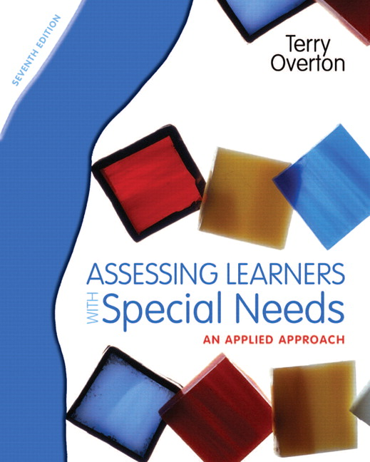 Solution Manual (Complete Download) for Assessing Learners with Special Needs: An Applied Approach, 7/E, Terry Overton, ISBN-10: 0131367102 • ISBN-13: 9780131367104, Instantly Downloadable Solution Manual, Complete (ALL CHAPTERS) Solution Manual