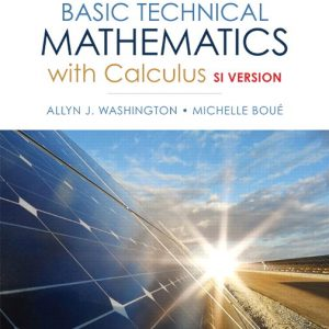 Solution Manual (Complete Download) for Basic Technical Mathematics with Calculus, SI Version, 10/E, Allyn J. Washington, Michelle Boué, ISBN-10: 0133523667, ISBN-13: 9780133523669, ISBN-10: 0132762838, ISBN-13: 9780132762830, Instantly Downloadable Solution Manual, Complete (ALL CHAPTERS) Solution Manual