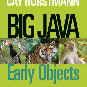 Solution Manual (Complete Download) for Big Java: Early Objects, 5th Edition, Cay S. Horstmann, ISBN : 9781118545997, ISBN : 9781118431115, Instantly Downloadable Solution Manual, Complete (ALL CHAPTERS) Solution Manual