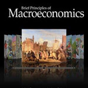 Solution Manual (Complete Download) for Brief Principles of Macroeconomics, 7th Edition, N. Gregory Mankiw, ISBN-10: 1285165926, ISBN-13: 9781285165929, Instantly Downloadable Solution Manual, Complete (ALL CHAPTERS) Solution Manual
