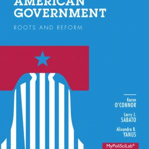 Solution Manual (Complete Download) for American Government: Roots and Reform, 2012 Election Edition, 12/E, Karen O'Connor, Larry J. Sabato, Alixandra B. Yanus, ISBN-10: 0205865801, ISBN-13: 9780205865802, ISBN-10: 0205950035, ISBN-13: 9780205950034, Instantly Downloadable Solution Manual, Complete (ALL CHAPTERS) Solution Manual