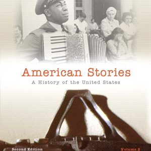 Solution Manual (Complete Download) for American Stories: A History of The United States (All volumes), 2/E, H. W. Brands, T. H. Breen, R. Hal Williams, Ariela J. Gross, ISBN-10: 020506485X, ISBN-13: 9780205064854, Instantly Downloadable Solution Manual, Complete (ALL CHAPTERS) Solution Manual