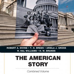Solution Manual (Complete Download) for American Story, The: Penguin Academics Series, Combined Volume, 5/E, Robert A. Divine, T. H. Breen, R. Hal Williams, Ariela J. Gross, H. W. Brands, ISBN-10: 0205900682, ISBN-13: 9780205900688, ISBN-10: 0205907482, ISBN-13: 9780205907489, Instantly Downloadable Solution Manual, Complete (ALL CHAPTERS) Solution Manual