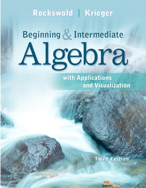 Solution Manual (Complete Download) for Beginning and Intermediate Algebra with Applications & Visualization, 3/E, Gary K Rockswold, Terry A Krieger, ISBN-10: 0321756517, ISBN-13: 9780321756510, ISBN-10: 0321729455, ISBN-13: 9780321729453, Instantly Downloadable Solution Manual, Complete (ALL CHAPTERS) Solution Manual