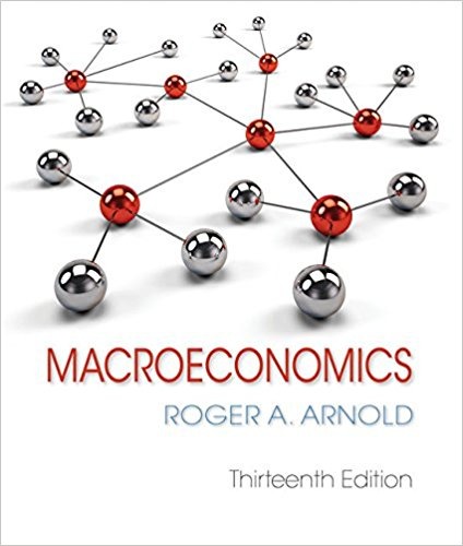Solution manual (ch1-24) for Macroeconomics 13th Edition by Arnold