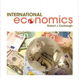 Solution manual for International Economics 16th Edition by Carbaugh