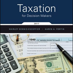 Solution manual for Taxation for Decision Makers 017FALSE Edition by Dennis-Escoffier