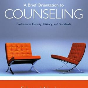 Test bank for A Brief Orientation to Counseling: Professional Identity, History and Standards 2nd Edition by Neukrug