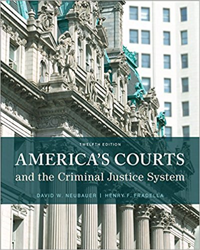 Test bank for America's Courts and the Criminal Justice System 12th Edition by Neubauer