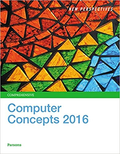 Test bank for Computer Concepts 2016 Comprehensive 18th Edition by Parsons