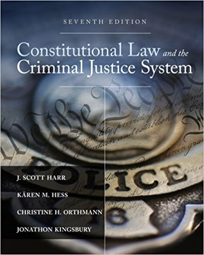 Test bank for Constitutional Law and the Criminal Justice System 7th Edition by Harr