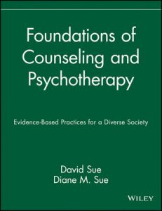 Test bank for Foundations of Counseling and Psychotherapy: Evidence-Based Practices for a Diverse Society 1st Edition by Sue