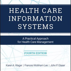 Test bank for Health Care Information Systems: A Practical Approach for Health Care Management 4th Edition by Wager
