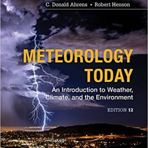 Test bank for Meteorology Today: An Introduction to Weather, Climate and the Environment 12th Edition by Ahrens