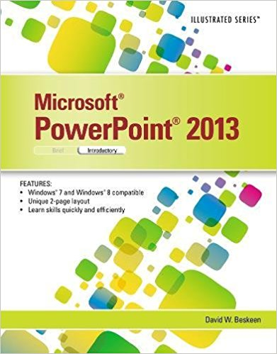 Test bank for Microsoft® PowerPoint® 2013 Illustrated Introductory 1st Edition by Beskeen