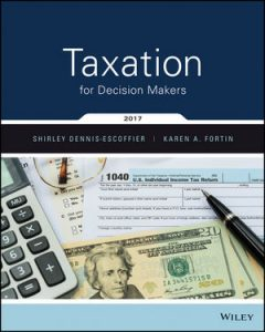 Test bank for Taxation for Decision Makers 2017 Edition by Dennis-Escoffier